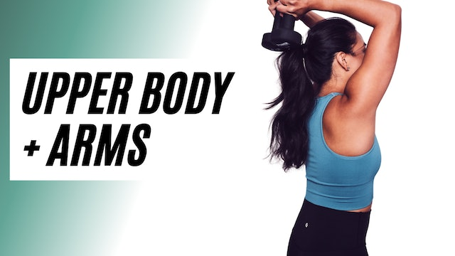 UPPER BODY + ARMS