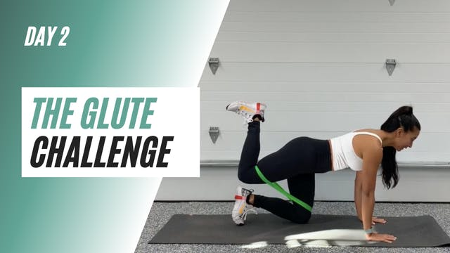 DAY 2 of the GLUTE CHALLENGE