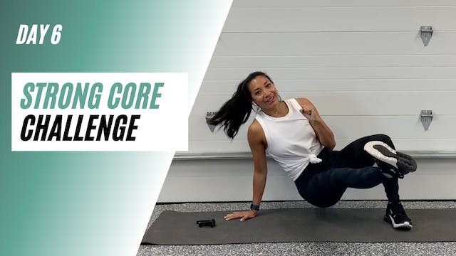 Day 6 of STRONG CORE