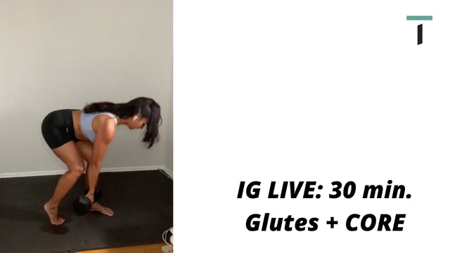 IG LIVE - 30 min. Glutes + Core