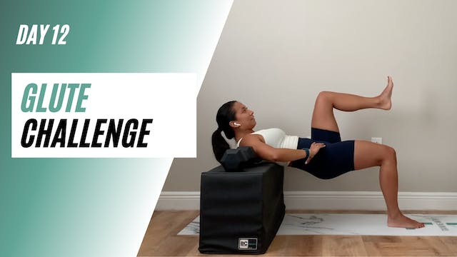 Day 12 of GLUTE CHALLENGE