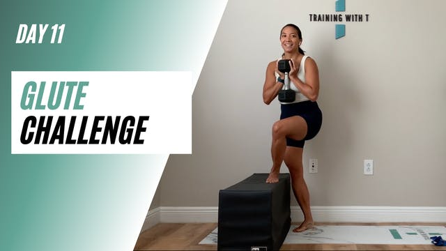 Day 11 of GLUTE CHALLENGE