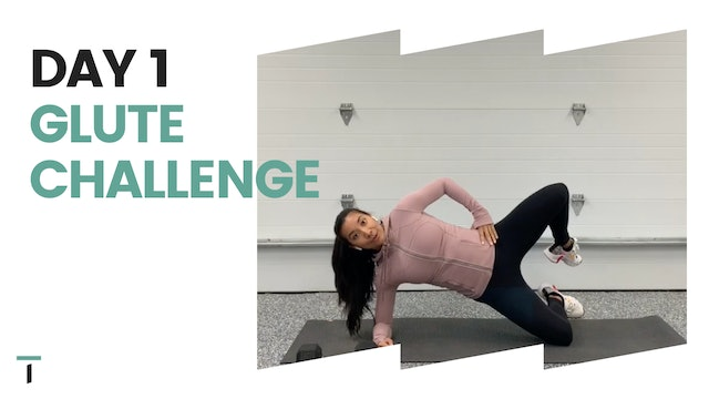 DAY 1 of the GLUTE CHALLENGE