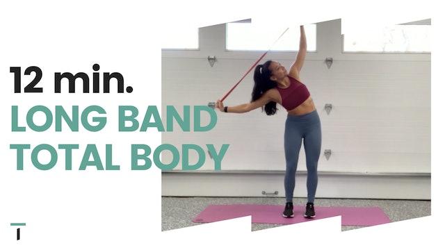 12 min. Long band total body
