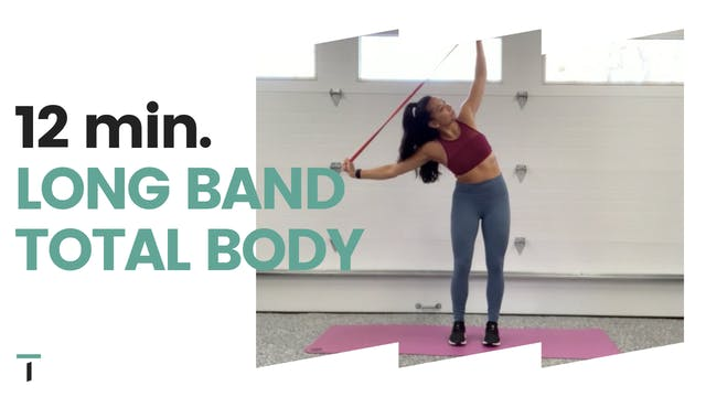 12 min. Long band total body