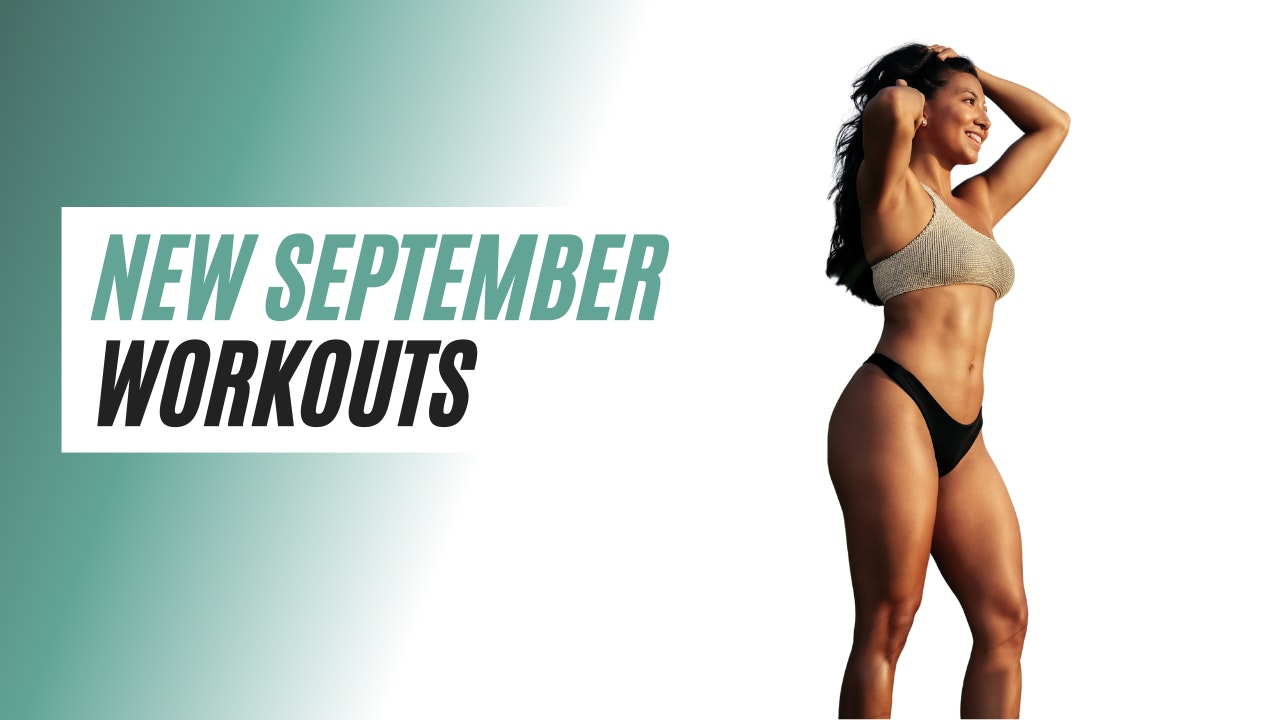 NEW SEPTEMBER WORKOUTS