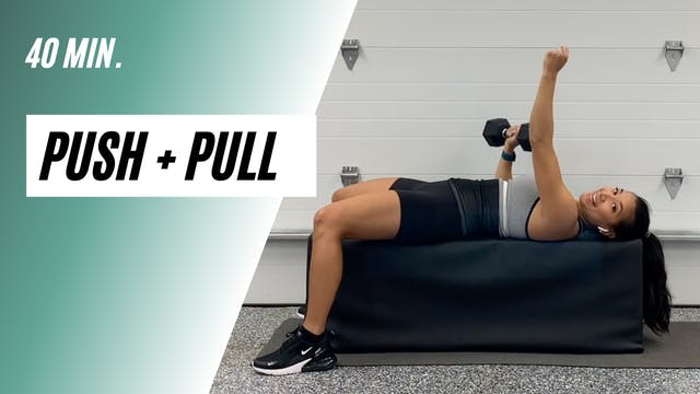 40 min. Push + Pull