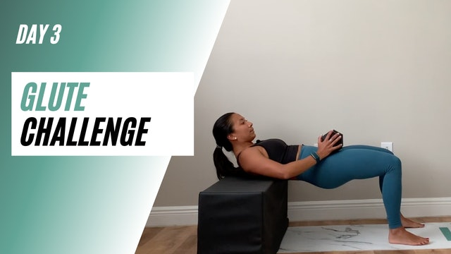 Day 3 of GLUTE CHALLENGE