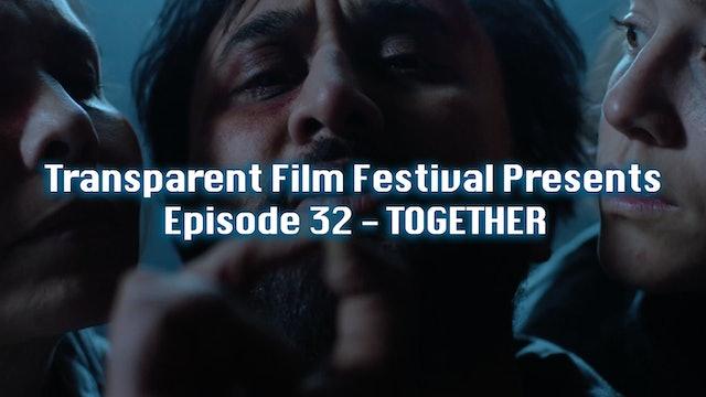 Transparent Film Festival Presents Episode 32 - Together