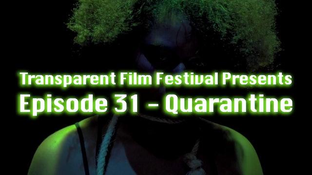 Transparent Film Festival Presents Episode 31 - Quarantine
