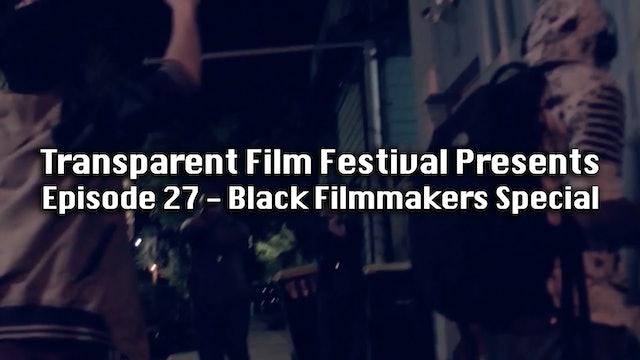 Transparent Film Festival Presents Episode 27b - Black Filmmakers Special