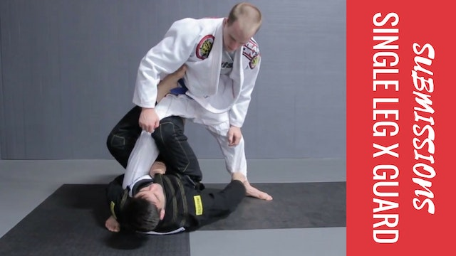 Submissions - Single Leg X Guard