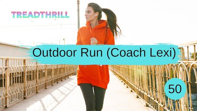 Outdoor Run 50 (Coach Lexi)