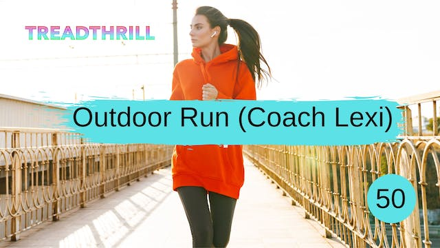 Outdoor Run 50 (Coach Lexi)