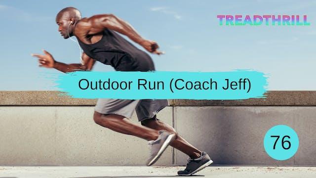 Outdoor Run 76 (Coach Jeff)