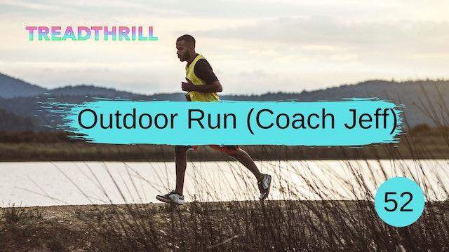 Outdoor Run 52 (Coach Jeff)