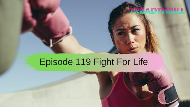 Episode 119 Fight For Life! (Coach Le...