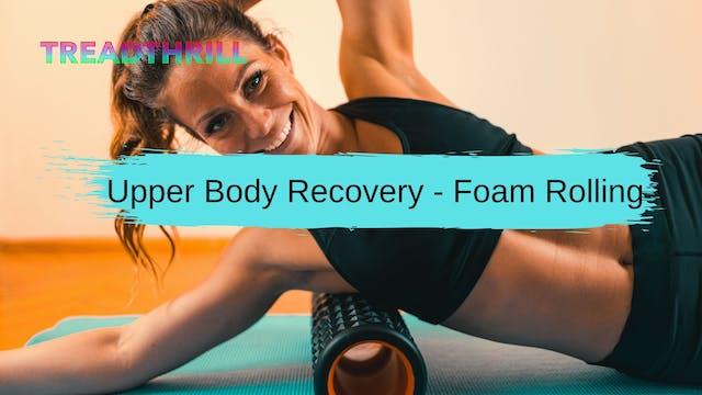 Recovery - Upper Body Foam Rolling