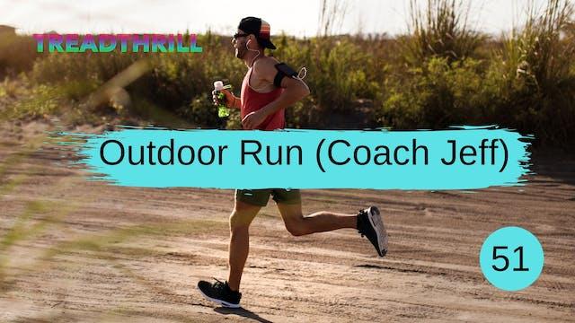 Outdoor Run 51 (Coach Jeff)