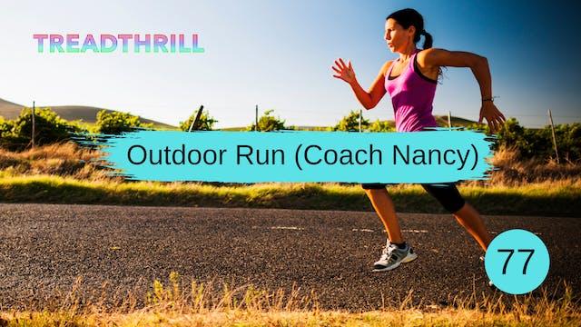 Outdoor Run 77 (Coach Nancy)