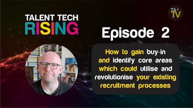 How to gain buy-in and identify core areas within existing recruitment processes