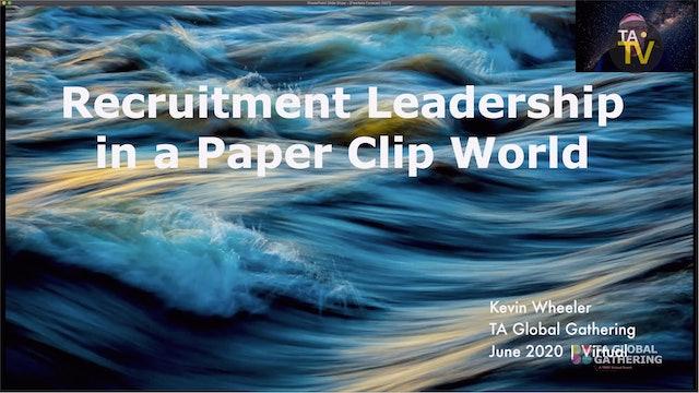 Recruitment Leadership in a Paper Clip World