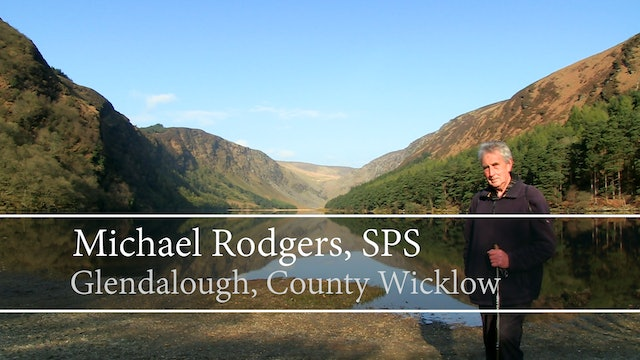 Introduction to Glendalough, County Wicklow by Michael Rodgers, SPS