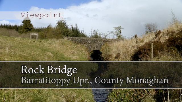 Rock Bridge, Barratitoppy Upper, Knockatallon, County Monaghan