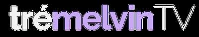 Tré Melvin TV
