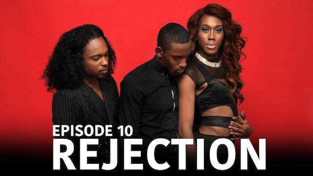 "TRIANGLE Season 2 Episode 10 ""Rejection"""