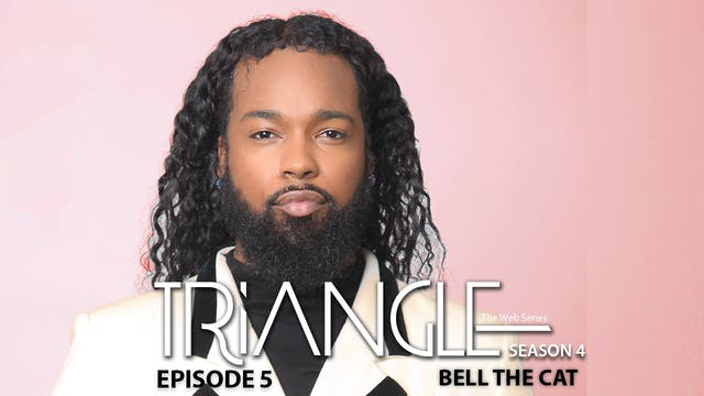"TRIANGLE Season 4 Episode 5 "" Bell the Cat """