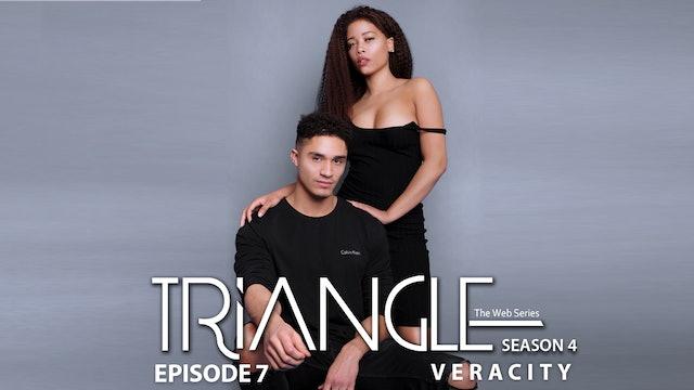 """TRIANGLE Season 4 Episode 7 """"Veracity"""""""