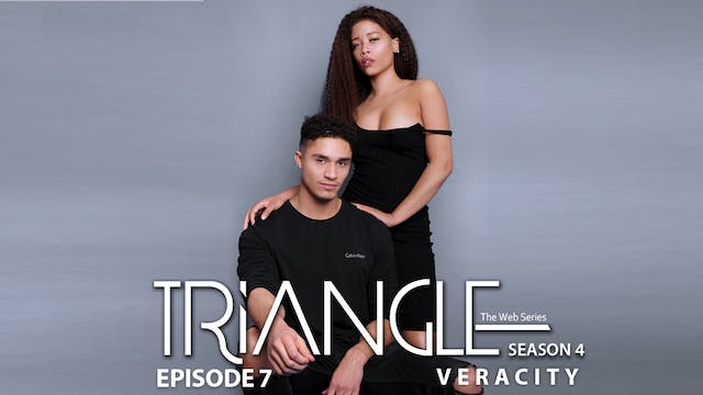 "TRIANGLE Season 4 Episode 7 ""Veracity"""