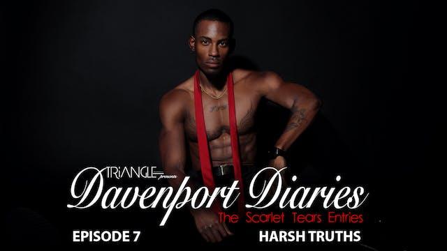 "Davenport Diaries ScarletTears Ep 7 ""Harsh Truths"""