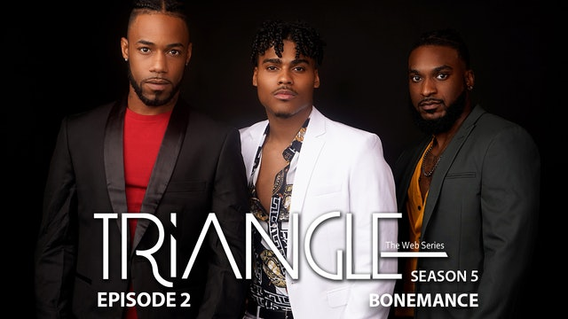 "TRIANGLE Season 5 Episode 2 ""Bonemance"""