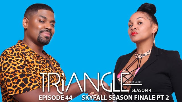 "TRIANGLE Season 4 Episode 44 ""SkyFall..."