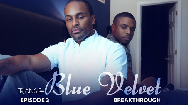 """TRIANGLE """"Blue Velvet""""  Episode 3 """"Breakthrough"""""""