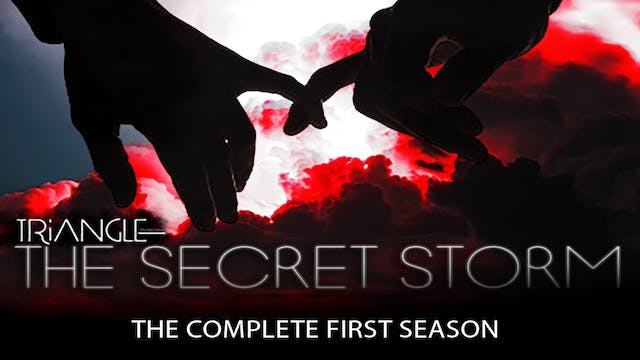 TRIANGLE THE SECRET STORM THE COMPLETE FIRST SEASON