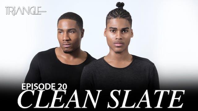 "TRIANGLE Season 2 Episode 20 ""Clean Slate"""