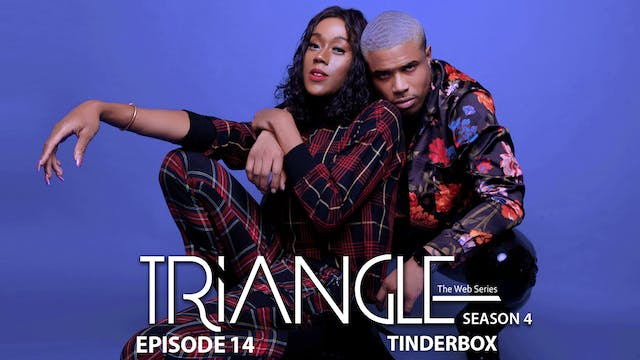 "TRIANGLE Season 4 Episode 14  ""Tinder..."