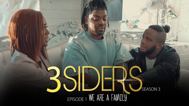 "#3SIDERS Season 3 Episode 1 ""We Are a Family"""