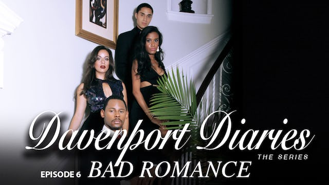 "Davenport Diaries The Series Episode 6 ""Bad Romance"""