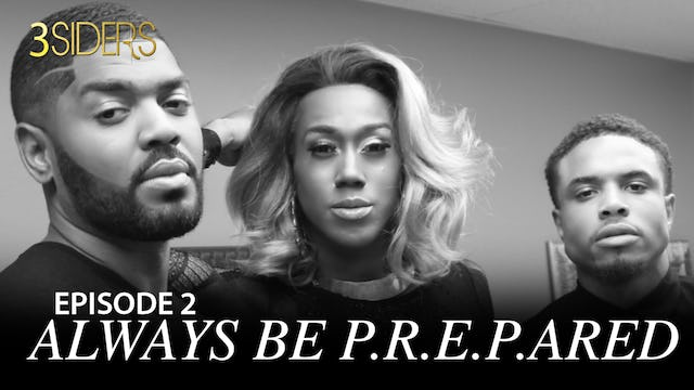 "#3SIDERS  Season 2 Episode 2 ""Always be P.R.E.P.ARED!"""