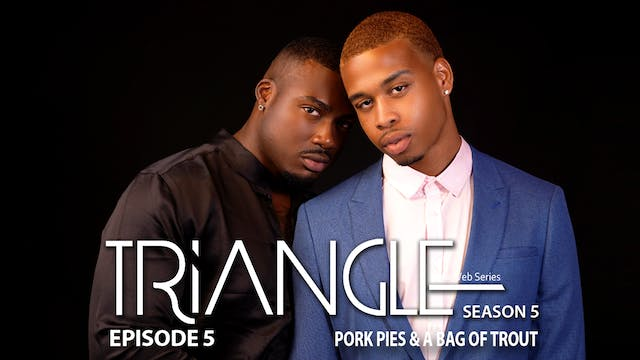 "TRIANGLE Season 5 Ep 5 ""Pork Pies & Bag of Trout"""