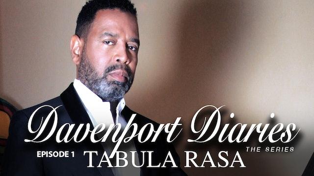 """Davenport Diaries The Series Episode 1 'Tabula Rasa"""""""