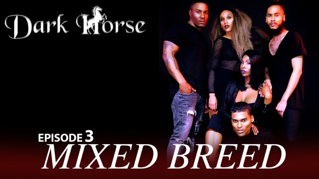 "Dark Horse Episode 3 ""Mixed Breed"""