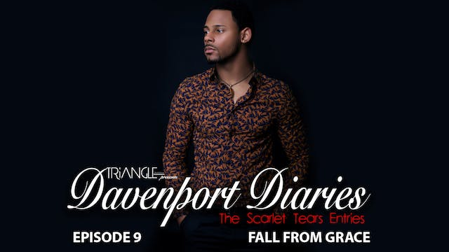 "Davenport Diaries Scarlet Tears -Episode  9 "" Fall from Grace"""