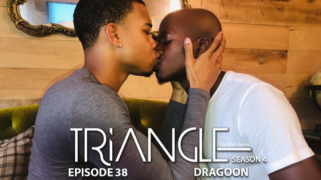 "TRIANGLE Season 4 Episode 38 ""Dragoon"""