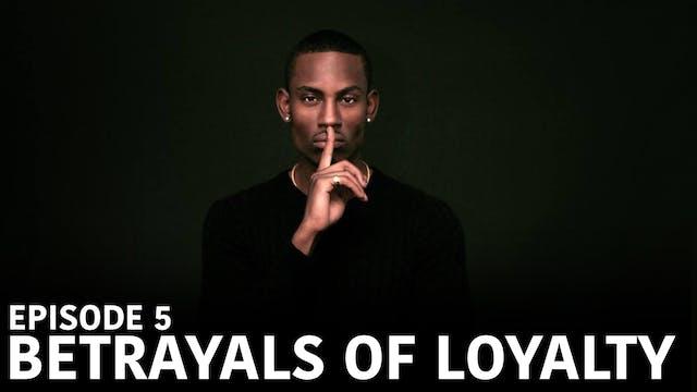 "TRIANGLE Season 2 Episode 5 ""Betrayals of Loyalty"""