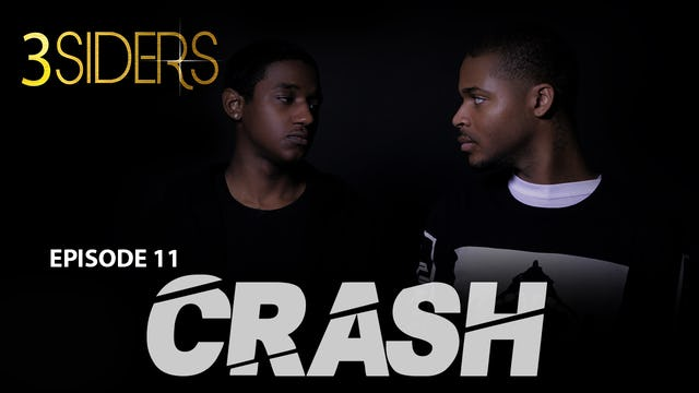"#3SIDERS Season 2 Episode  11 ""Crash"""